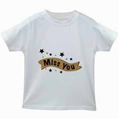 Lettering Miss You Banner Kids White T Shirts
