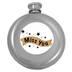 Lettering Miss You Banner Round Hip Flask (5 Oz)