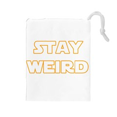 Stay Weird Drawstring Pouches (large)