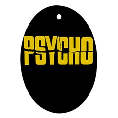 Psycho  Oval Ornament (two Sides)