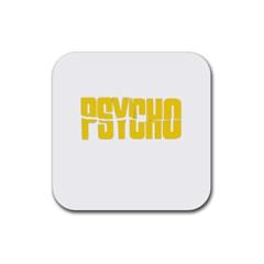 Psycho  Rubber Coaster (square)