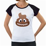 Poo Happens Women s Cap Sleeve T Front