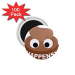 Poo Happens 1.75  Magnets (100 pack)  Front
