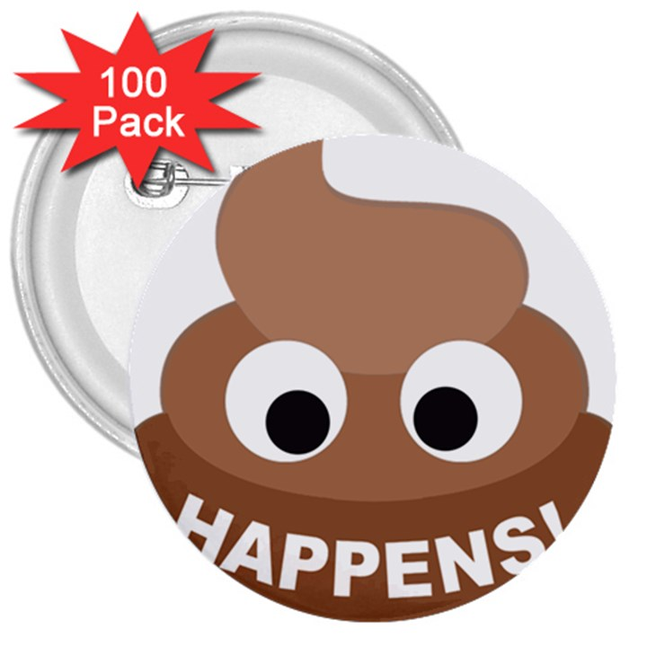 Poo Happens 3  Buttons (100 pack)