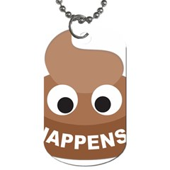 Poo Happens Dog Tag (two Sides)