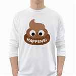 Poo Happens White Long Sleeve T-Shirts Front