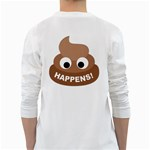 Poo Happens White Long Sleeve T-Shirts Back