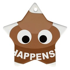 Poo Happens Star Ornament (two Sides)