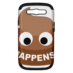 Poo Happens Samsung Galaxy S Iii Hardshell Case (pc+silicone)