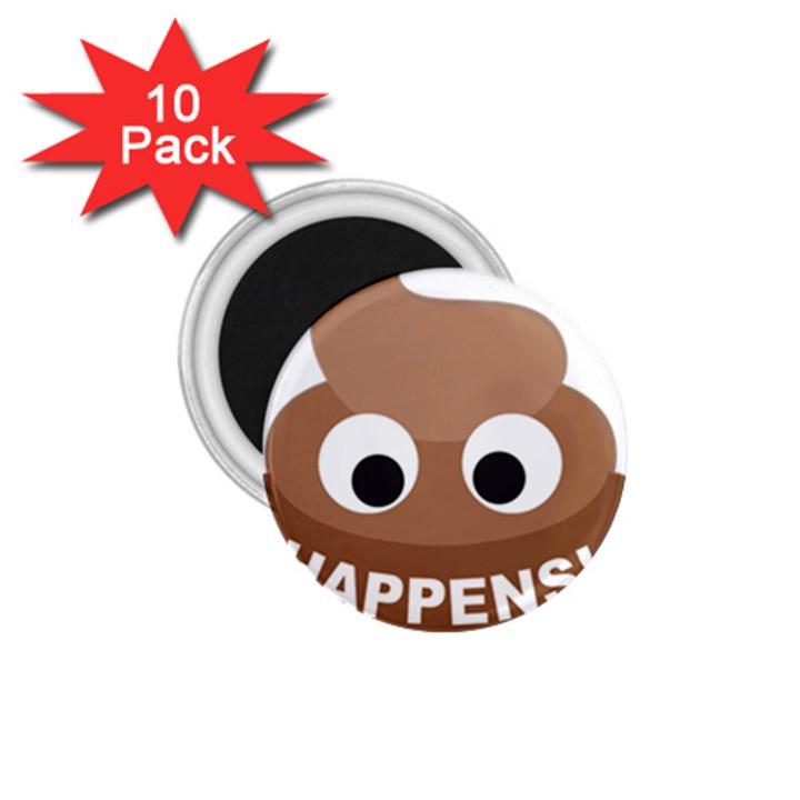 Poo Happens 1.75  Magnets (10 pack)