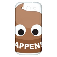 Poo Happens Samsung Galaxy S3 S Iii Classic Hardshell Back Case