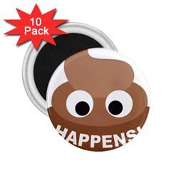 Poo Happens 2 25  Magnets (10 Pack)