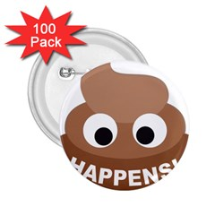 Poo Happens 2 25  Buttons (100 Pack)
