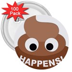 Poo Happens 3  Buttons (100 pack)  Front