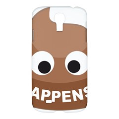 Poo Happens Samsung Galaxy S4 I9500/i9505 Hardshell Case