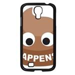 Poo Happens Samsung Galaxy S4 I9500/ I9505 Case (Black) Front