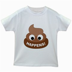 Poo Happens Kids White T Shirts
