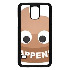 Poo Happens Samsung Galaxy S5 Case (black)