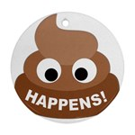 Poo Happens Round Ornament (Two Sides) Back