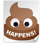Poo Happens Canvas 20  x 24   24 x20 Canvas - 1