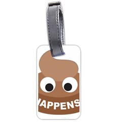 Poo Happens Luggage Tags (one Side)