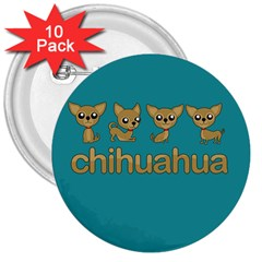 Chihuahua 3  Buttons (10 Pack)
