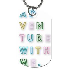 Adventure With Me Dog Tag (two Sides)