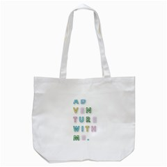 Adventure With Me Tote Bag (white)