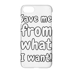 Save Me From What I Want Apple Iphone 8 Hardshell Case