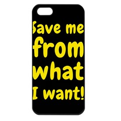Save Me From What I Want Apple Iphone 5 Seamless Case (black)