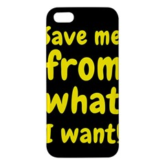 Save Me From What I Want Apple Iphone 5 Premium Hardshell Case