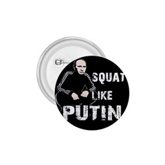 Squat Like Putin 1 75  Buttons