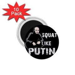 Squat Like Putin 1 75  Magnets (10 Pack)
