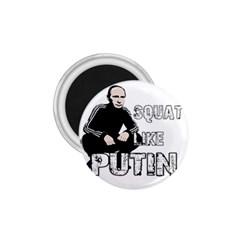 Squat Like Putin 1 75  Magnets