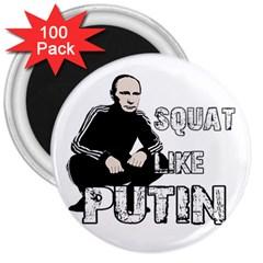 Squat Like Putin 3  Magnets (100 Pack)