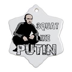 Squat Like Putin Ornament (snowflake)
