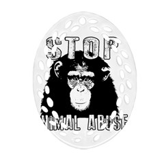 Stop Animal Abuse   Chimpanzee  Oval Filigree Ornament (two Sides)