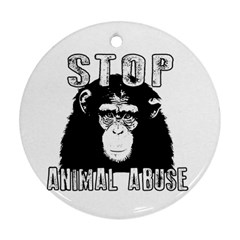 Stop Animal Abuse   Chimpanzee  Round Ornament (two Sides)
