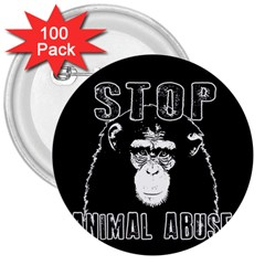 Stop Animal Abuse   Chimpanzee  3  Buttons (100 Pack)