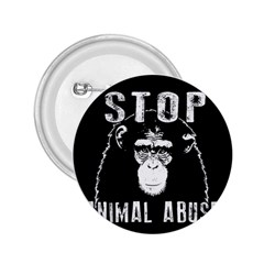Stop Animal Abuse   Chimpanzee  2 25  Buttons