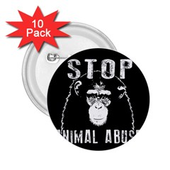 Stop Animal Abuse   Chimpanzee  2 25  Buttons (10 Pack)