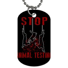 Stop Animal Testing   Rabbits  Dog Tag (two Sides)