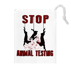 Stop Animal Testing   Rabbits  Drawstring Pouches (extra Large)