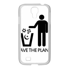 Save The Planet   Religions  Samsung Galaxy S4 I9500/ I9505 Case (white)