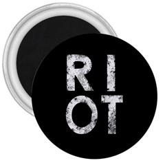 Riot 3  Magnets