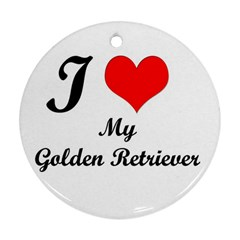 I Love My Golden Retriever Ornament (Round)
