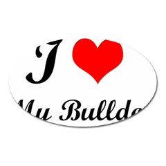 I Love My Bulldog Magnet (oval)