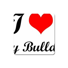 I Love My Bulldog Magnet (square)