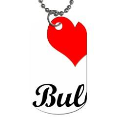 I Love My Bulldog Dog Tag (one Side)