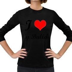I-Love-My-Bulldog Women s Long Sleeve Dark T-Shirt